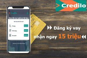 Credilo: Hướng dẫn vay tiền online lên đến 15 triệu chỉ cần CMND